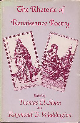 The Rhetoric of Renaissance Poetry: From Wyatt to Milton, Sloan, Thomas O.; Waddington, Raymond B.